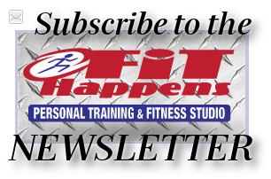 Sign up for the Fit Happens Newsletter